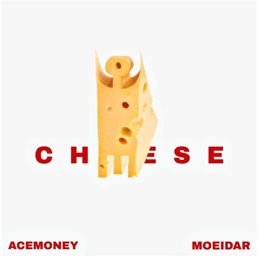 Acemoney x Moeidar - Cheese