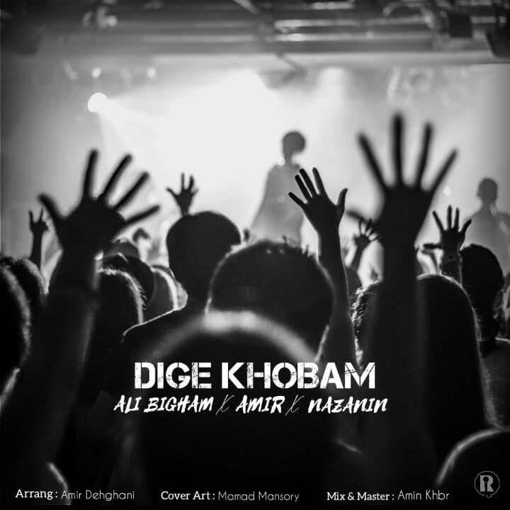 Ali Bigham & Amir & Nazanin - Dige Khobam