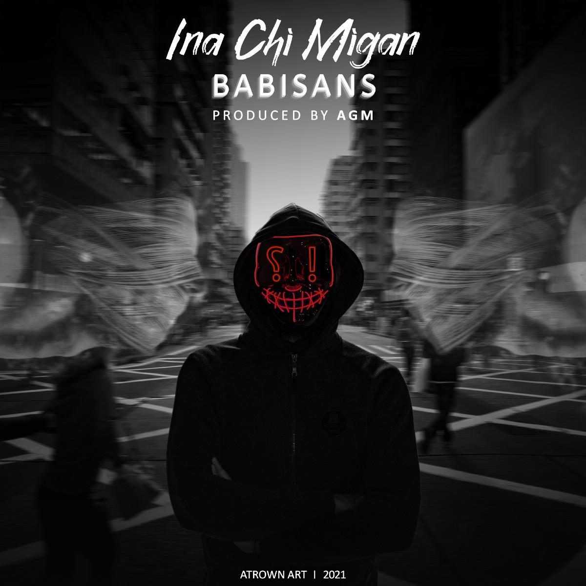 Babisans - Ina Chi Migan