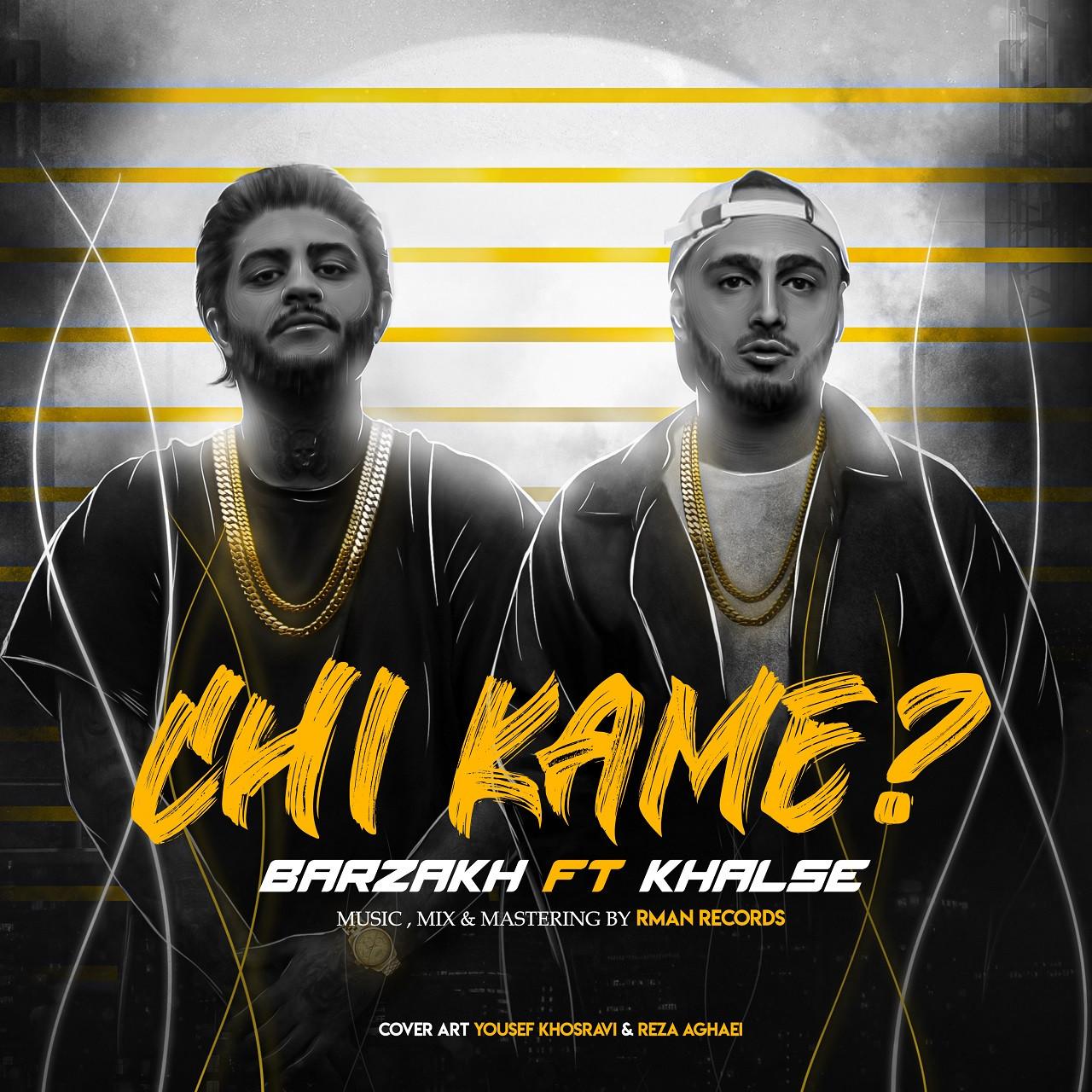 Barzakh Ft Khalse - Chi Kame