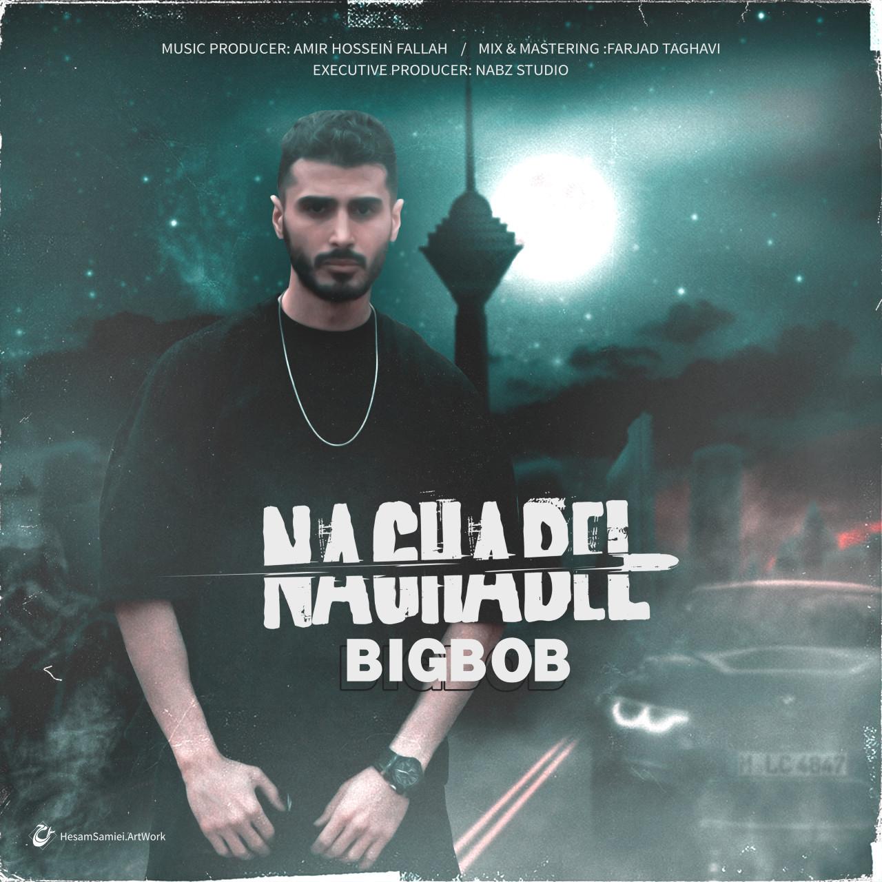 BigBob - Naghabel