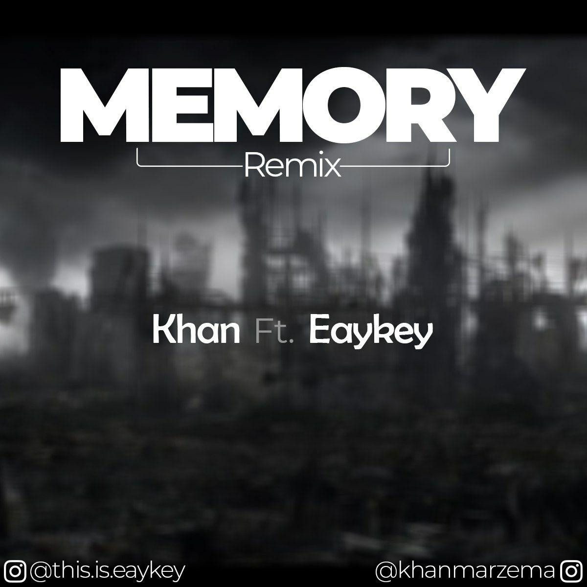 Eaykey Ft Khan - Memory (Remix)