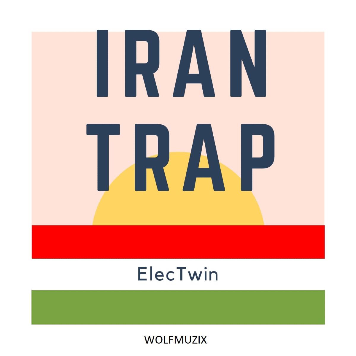 ElecTwin - Iran Trap Album