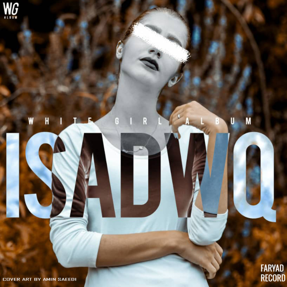 Isadwq - White Girl Album