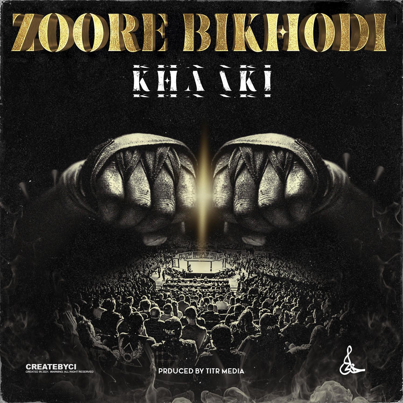 Khaaki - Zoore Bikhodi