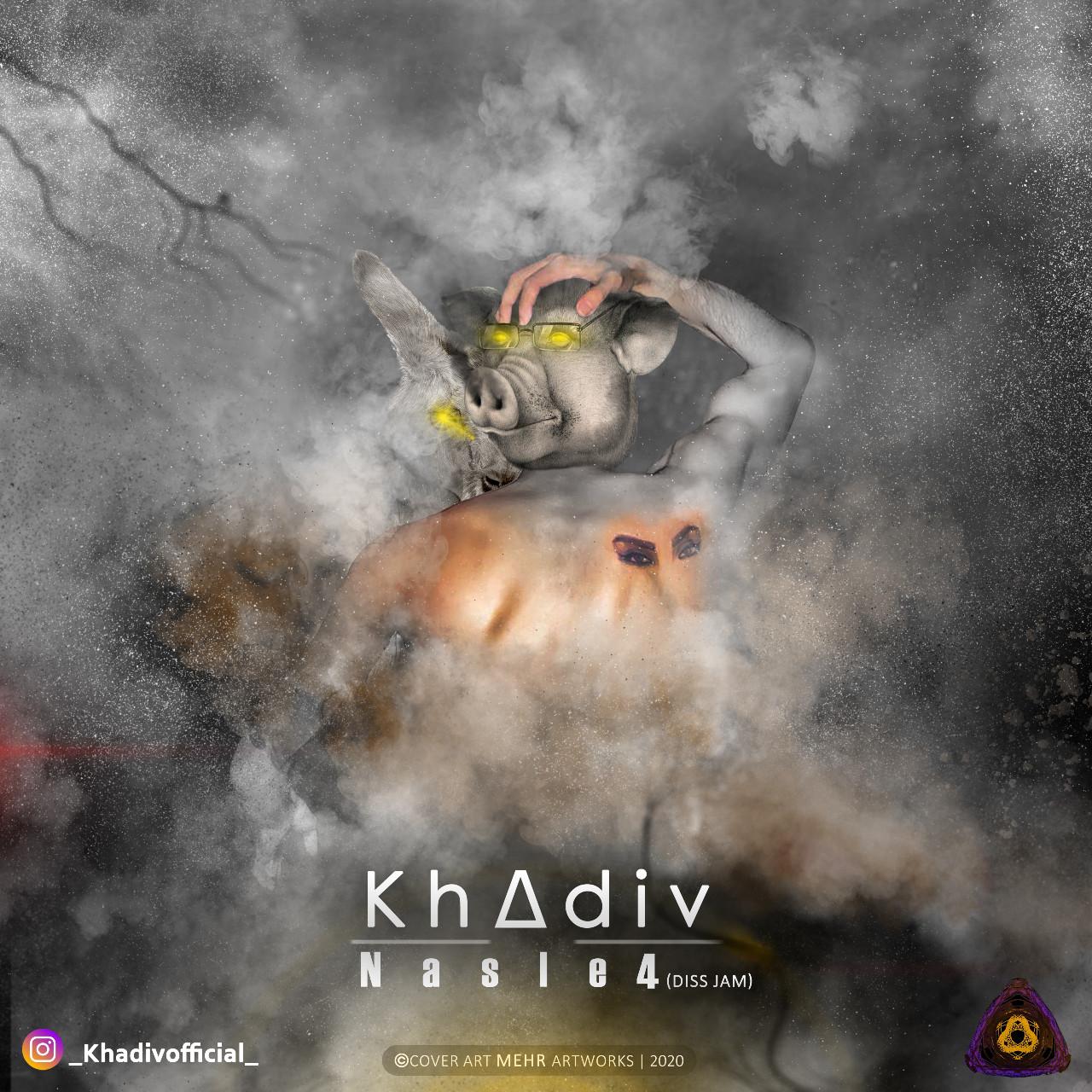 Khadiv - Nasle 4