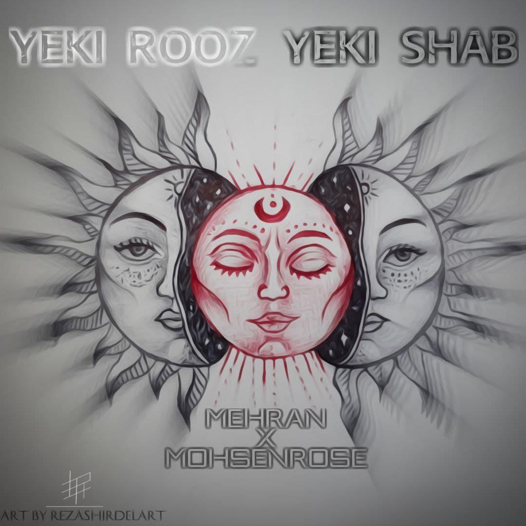 Mehran & Mohsen Rose - Yeki Rooz Yeki Shab