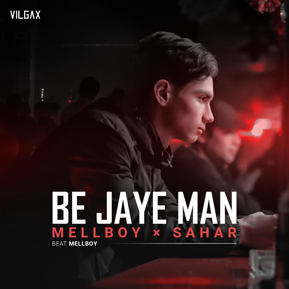 Mellboy & Sahar - Be Jaye Man
