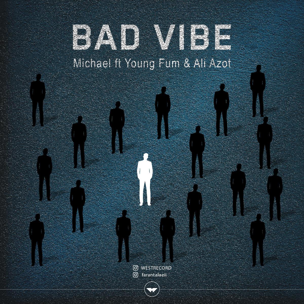Michael Ft Young Fum & Ali Azot - Bad Vibe