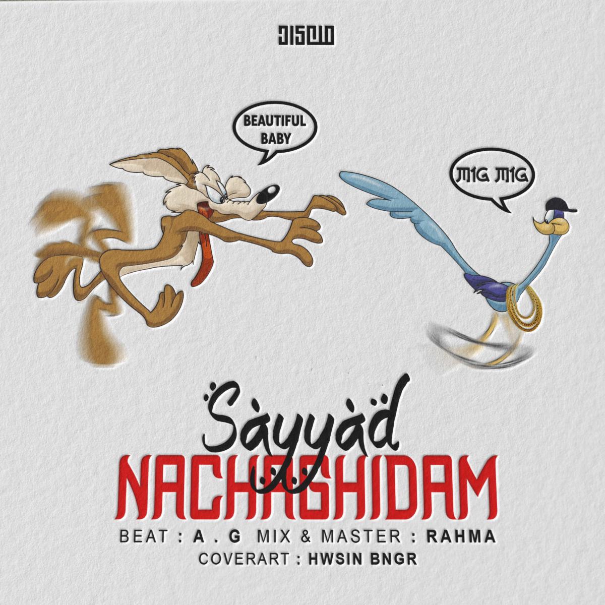 Sayyad - Nachaghidam