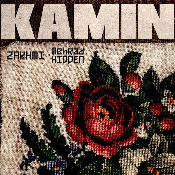 Zakhmi Ft Mehrad Hidden - Kamin