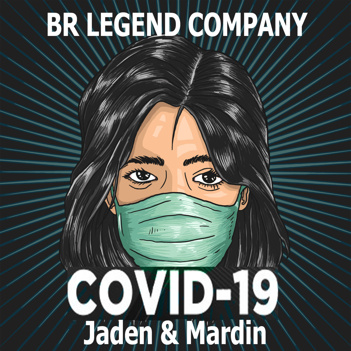 BR Legend (Jaden & Mardin) - Covid 19