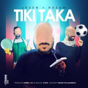 آهنگ تیکی تاکا از آروِن و رسام
