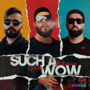 آهنگ Such A Wow از اپیکور و علی اردوان