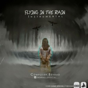 اینسترومنتال Flying In The Rain از بهراد