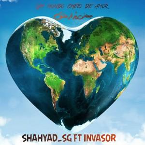 جهانی پر از عشق از شهیاد اس جی و Invasor