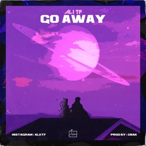 آهنگ Go Away از علی تی اف